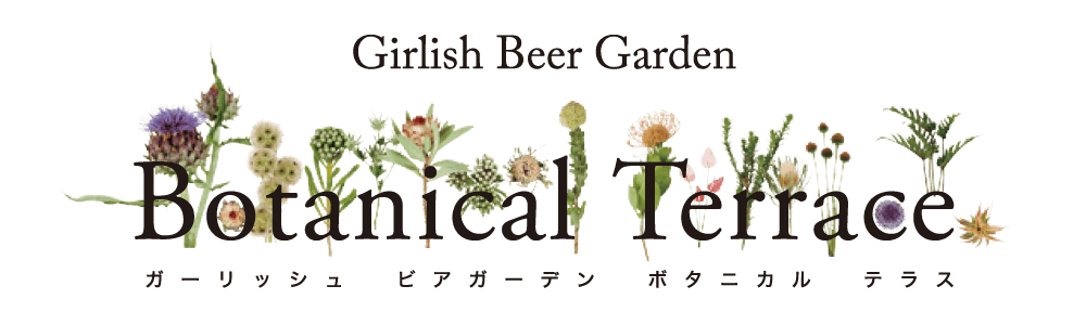 「Girlish Beer Garden Botanical Terrace」の画像検索結果